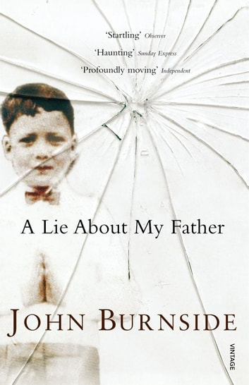 A Lie About My Father ebook by John Burnside
