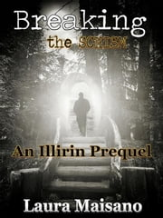 Breaking the Schism - Illirin ebook by Laura Maisano