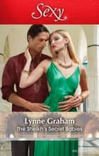 The Sheikh's Secret Babies 電子書 by Lynne Graham