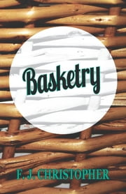 Basketry ebook by F. J. Christopher