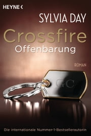 Crossfire. Offenbarung - Band 2 Roman ebook by Sylvia Day