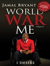World War Me Vol II: I Desire ebook by Jamal Bryant