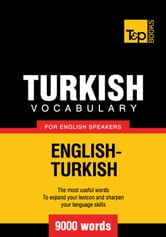 Turkish vocabulary for English speakers - 9000 words ebook by Andrey Taranov