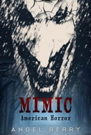 MIMIC: American Horror ebook by Angel Berry