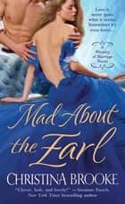 Mad About the Earl - A Ministry of Marriage Novel ebook by Christina Brooke