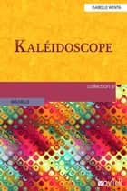 Kaléidoscope eBook by Isabelle Wenta