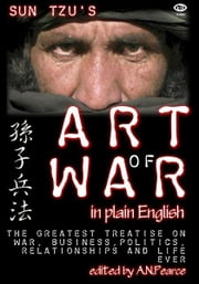 The Art of War in plain English: digital edition with active table of contents ebook by Sun Tzu