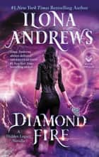 Diamond Fire - A Hidden Legacy Novella ebook by Ilona Andrews