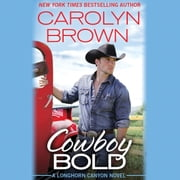 Cowboy Bold audiobook by Carolyn Brown