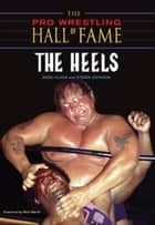 The Pro Wrestling Hall Of Fame ebook by Greg Oliver and Steven Johnson