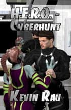 H.E.R.O.: Cyberhunt ebook by Kevin Rau