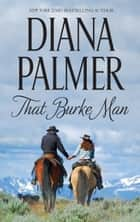 That Burke Man (Long, Tall Texans - Todd) ebook by