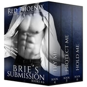 Brie's Submission (4-6) ebook by Red Phoenix