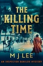 The Killing Time ebook by M J Lee
