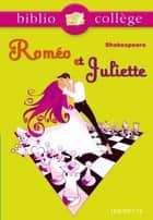 Bibliocollège - Roméo et Juliette - nº 71 ebook by William Shakespeare, Brigitte Wagneur Gavalda