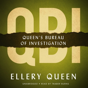 QBI - Queen's Bureau of Investigation audiobook by Ellery Queen