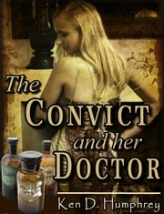 The Convict and her Doctor ebook by Ken Humphrey
