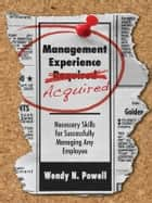 Management Experience Acquired ebook by Wendy N. Powell