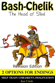 Books For Kids: Bash Chelik The Head of Steel ,Children's books,Bedtime Stories For Kids Ages 3-8 - Early readers / bedtime reading for kids, #2 ebook by Ken T Seth