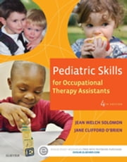 Pediatric Skills for Occupational Therapy Assistants – ebook by Jean W. Solomon,Jane Clifford O'Brien