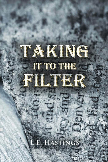 Taking It to the Filter 電子書籍 by L.E. Hastings