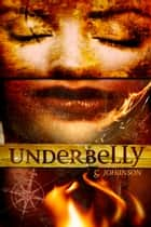 Underbelly ebook by G Johanson