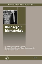 Bone Repair Biomaterials ebook by J A Planell,S M Best,D Lacroix,A Merolli