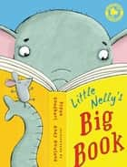 Little Nelly's Big Book ebook by Pippa Goodhart, Mr Andy Rowland