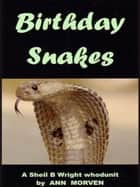 Birthday Snakes ebook by Ann Morven