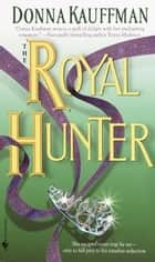 The Royal Hunter ebook by Donna Kauffman