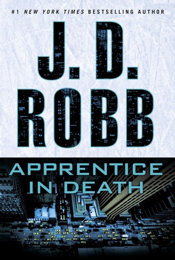 Apprentice in death ebook by j d robb 9781101987988 rakuten kobo apprentice in death ebook by j d robb fandeluxe Ebook collections