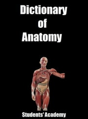 Dictionary of Anatomy ebook by Students' Academy