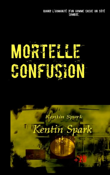 Mortelle Confusion ebook by Kentin Spark