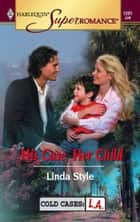 His Case, Her Child ebook by Linda Style
