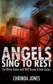 Angels Sing to Rest (an Olivia Gates and Will Green crime series Book 2) ebook by Chrinda Jones