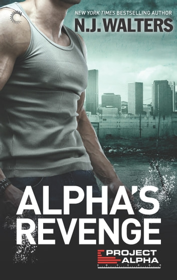 Alpha's Revenge ebook by N.J. Walters