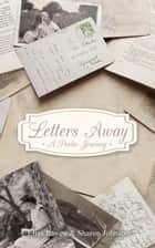 Letters Away - A Poetic Journey - Letters Away ebook by Elias Raven, Sharon Johnson