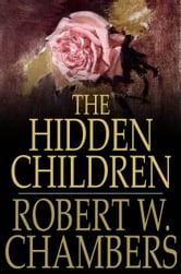 The Hidden Children ebook by Robert W. Chambers