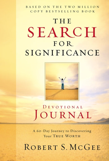 The Search for Significance Devotional Journal - A 10-week Journey to Discovering Your True Worth ebook by Robert McGee