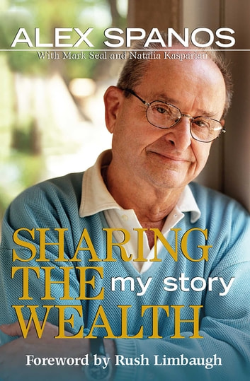 Sharing the Wealth - My Story ebook by Alex Spanos,Mark Seal,Natalia Kasparian