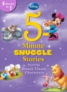 5-Minute Snuggle Stories Starring Disney Classic Characters - 4 Stories in 1 ebook by Disney Book Group