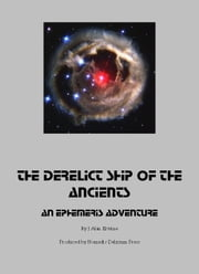 The Derelict Ship of the Ancients: An Ephemeris RPG adventure ebook by J Alan Erwine