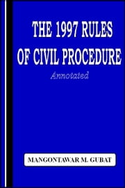 The 1997 Rules of Civil Procedure Annotated ebook by Mangontawar Gubat