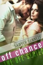 Off Chance ebook by Sawyer Bennett