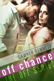 Off Chance - The Off Series, #5 ebook by Sawyer Bennett