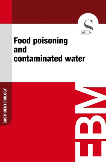 Food Poisoning and Contaminated Water eBook by Sics Editore