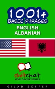 1001+ Basic Phrases English - Albanian ebook by Gilad Soffer