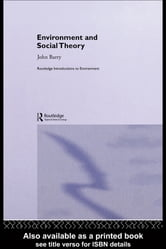 Environment and Social Theory ebook by John Barry