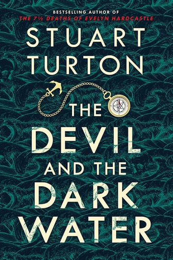 The Devil and the Dark Water ebook by Stuart Turton