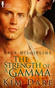 The Strength of a Gamma ebook by Kim Dare